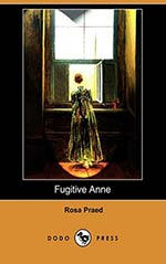 Fugitive Anne: A Romance of the Unexplored Bush