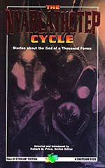 The Nyarlarthotep Cycle: The God of a Thousand Forms