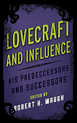 Lovecraft and Influence: His Predecessors and Successors