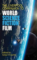 The Liverpool Companion to World Science Fiction Film