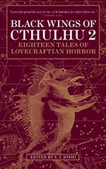 Black Wings of Cthulhu 2: 18 Tales of Lovecraftian Horror