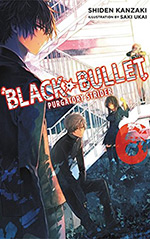 Black Bullet, Vol. 6: Purgatory Strider