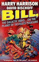 Bill, the Galactic Hero on the Planet of Tasteless Pleasure