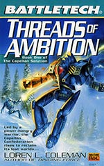 Threads of Ambition: The Capellan Solution Vol. I