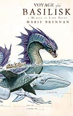 Voyage of the Basilisk: A Memoir by Lady Trent