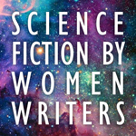 Science Fiction by Women Writers