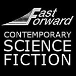 Fast Forward: Contemporary Science Fiction