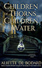 Children of Thorns, Children of Water