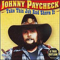 Johnny Paycheck - Take this Job and Shov It