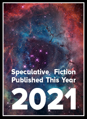 2021 Speculative Fiction Published This Year