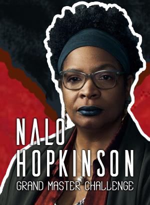 Nalo Hopkinson Grand Master Challenge