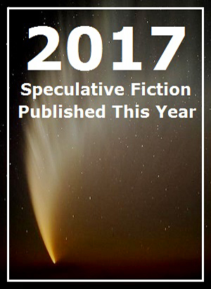 2017 Speculative Fiction Published This Year