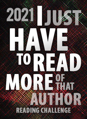 2021 I Just HAVE To Read More Of That Author