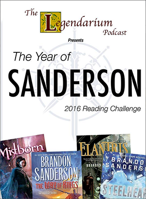 The Legendarium Podcast - The Year of Sanderson Reading Challenge