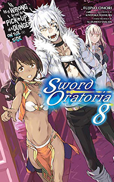 Is It Wrong to Try to Pick Up Girls in a Dungeon? On the Side: Sword Oratoria, Vol. 8