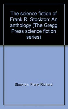 The Science Fiction of Frank R. Stockton