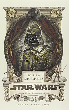 William Shakespeare's Star Wars:  A New Hope