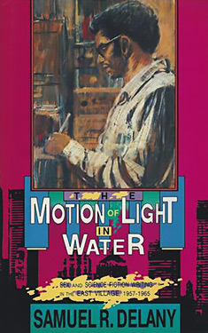 The Motion of Light in Water:  Sex and Science Fiction Writing in the East Village: 1960-1965
