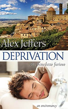 Deprivation:  or, Benedetto furioso: an oneiromancy