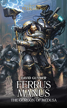 Ferrus Manus:  The Gorgon of Medusa