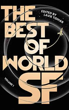 The Best of World SF: Volume 1 by Lavie Tidhar