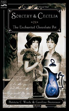 Sorcery and Cecelia or The Enchanted Chocolate Pot