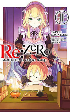Re: Zero, Vol. 11:  Starting Life in Another World