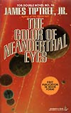Tor Double #16:  The Color of Neanderthal Eyes/And Strange At
