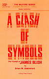 A Clash of Symbols:  The Triumph of James Blish