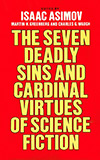 The Seven Deadly Sins and Cardinal Virtues of Science Fiction