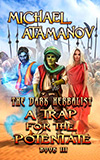 A Trap for the Potentate