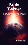 Brain Twister: The Complete Psi-Power Trilogy