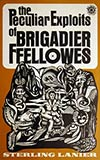 The Peculiar Exploits of Brigadier Ffellowes