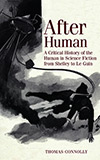 After Human:  A Critical History of the Human in Science Fiction From Shelley to Le Guin
