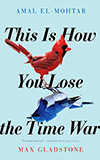 This Is How You Lose the Time War