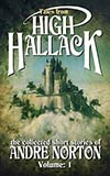 Tales From High Hallack - The Collected Short Stories of Andre Norton, Volume: 1
