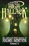 Tales From High Hallack - The Collected Short Stories of Andre Norton, Volume: 2