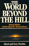 The World Beyond the Hill: Science Fiction and the Quest for Transcendence