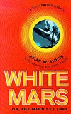 White Mars or, The Mind Set Free: A 21st-Century Utopia