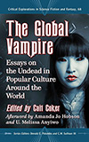 The Global Vampire:  Essays on the Undead in Popular Culture Around the World