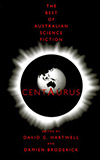 Centaurus:  The Best of Australian Science Fiction
