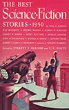 The Best Science Fiction Stories: 1950