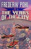 The Years of the City