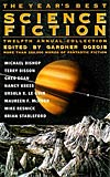 The Year's Best Science Fiction: Twelth Annual Collection