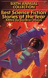 Best Science Fiction Stories of the Year: Sixth Annual Collection