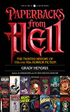 Paperbacks from Hell:  The Twisted History of '70's and '80's Horror Fiction