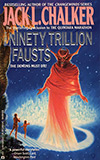 The Ninety Trillion Fausts