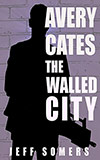 Avery Cates:  The Walled City