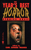 The Year's Best Horror Stories: XVIII