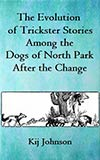 The Evolution of Trickster Stories Among the Dogs of North Park After the Change